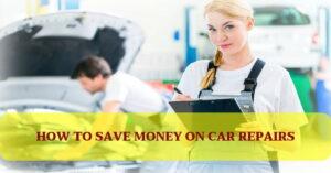 Cómo ahorrar dinero en reparaciones de automóviles
