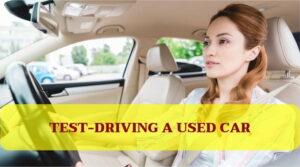 Cosas a tener en cuenta mientras se realiza una prueba de manejo de un automóvil usado 2019